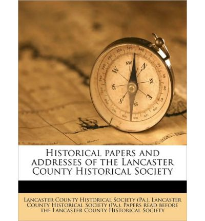 Historical Papers and Addresses of the Lancaster County Historical Society Volume 15, No.9
