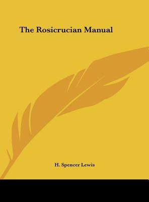Rosicrucian Manual from Rosicrucian Library Volume 8 H. Spencer Lewis