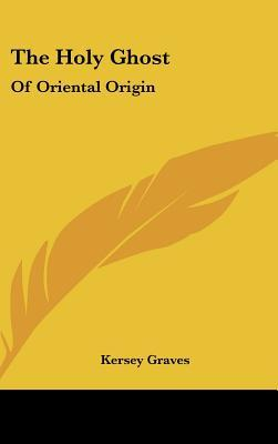 The Holy Ghost : Of Oriental Origin