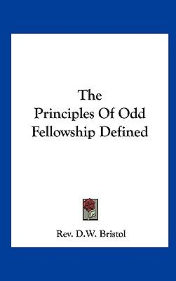 The Principles of Odd Fellowship Defined