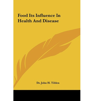 Food Its Influence in Health and Disease