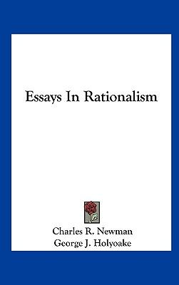 rationalism essays Influence of rationalism  master of practice but while this model of rationalism significantly enriches the one put forward in the earlier essays,.