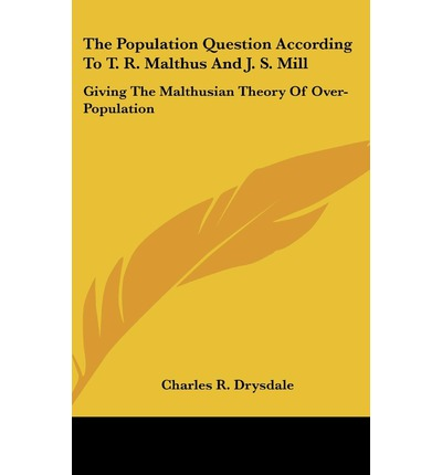 r t malthus population theory A malthusian growth model,  malthus wrote that all life forms,  laws and theory of population ecology professor of entomology,.