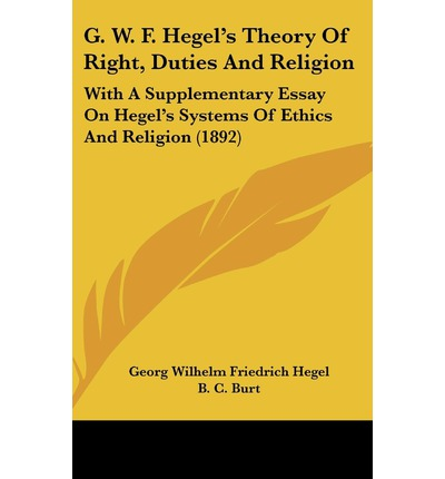 """essays on hegel Georg wilhelm friedrich hegel first published thu feb 13 the systematic beginning of hegel's philosophy of spirit,"""" in essays on hegel's philosophy of."""