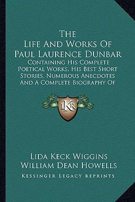 the life works and contributions of paul laurence dunbar The life and works of paul laurence dunbar [lida keck wiggins] on amazon com free shipping on qualifying offers an american author whose reputation .
