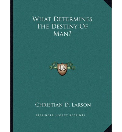 What Determines the Destiny of Man?