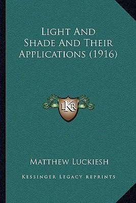 Light and Shade and Their Applications (1916) Light and Shade and Their Applications (1916)