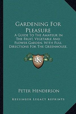 the pleasure of gardening Find great deals for the pleasure of gardening: courtyards and containers by better homes and gardens editors (1994, hardcover) shop with confidence on ebay.