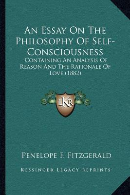 An Essay on the Philosophy of Self-Consciousness : Containing an ...