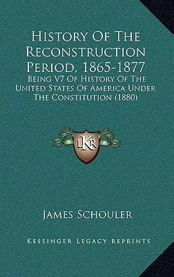 the reconstruction period 1865 1877 Reconstruction, 1865–1877 the laws and amendments of reconstruction reflected the intersection of two products of the civil war era—a newly.