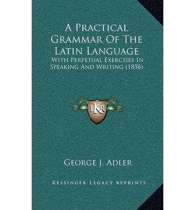 A Practical Grammar Of The Latin Language 59