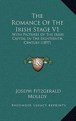 The Romance of the Irish Stage V1