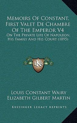 Memoirs of constant first valet de chambre of the emperor - Valet de chambre ...