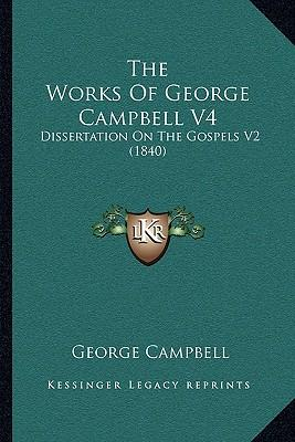george campbell a dissertation on miracles George campbell, the son a  but some philosophical interest has revived in his dissertation on miracles because of its relevance to contemporary epistemological.