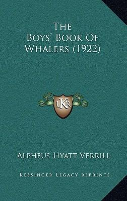 The Boys' Book of Whalers (1922)