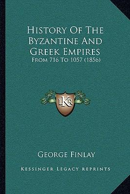 History of the Byzantine and Greek Empires : From 716 to 1057 (1856)