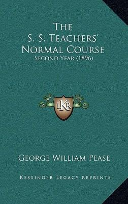 The S. S. Teachers' Normal Course : Second Year (1896)