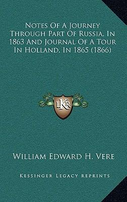 Notes of a Journey Through Part of Russia, in 1863 and Journal of a Tour in Holland, in 1865 (1866)