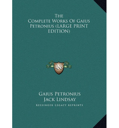 The Complete Works of Gaius Petronius