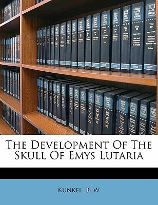 The Development of the Skull of Emys Lutaria
