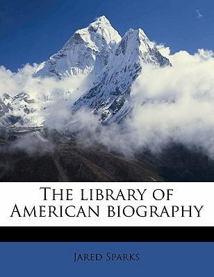 The Library of American Biography Volume 3