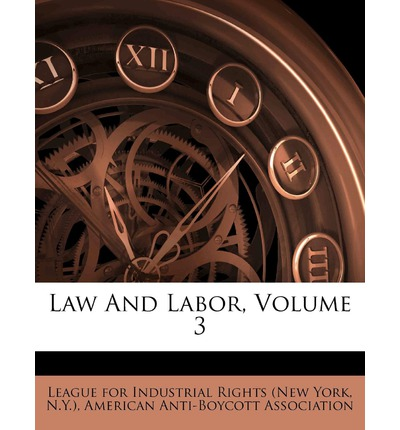 Law and Labor, Volume 3