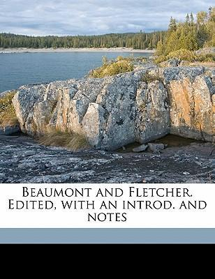 Beaumont and Fletcher. Edited, with an Introd. and Notes Volume 2