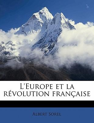 L'Europe Et La Revolution Francaise Volume 9