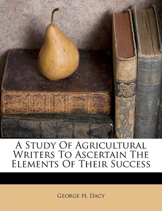 A Study of Agricultural Writers to Ascertain the Elements of Their Success
