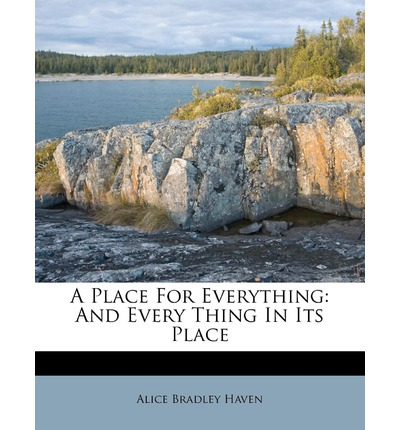 A Place for Everything : And Every Thing in Its Place