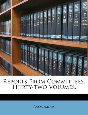 Rapidshare E-Book-Download Reports from Committees : Thirty-Two Volumes. PDF by Anonymous