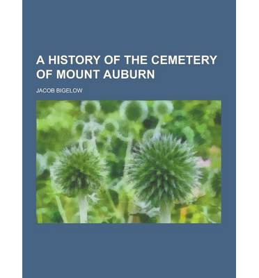 A History of the Cemetery of Mount Auburn