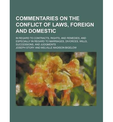 Scarica gli ebook di Amazon su kobo Commentaries on the Conflict of Laws, Foreign and Domestic; In Regard to Contracts, Rights, and Remedies, and Especially in Regard to Marriages, Divor PDF RTF DJVU by Joseph Story