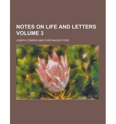Notes on Life and Letters Volume 3