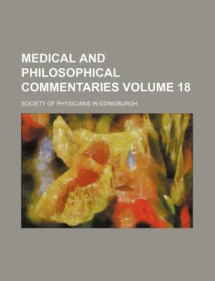 Medical and Philosophical Commentaries Volume 18