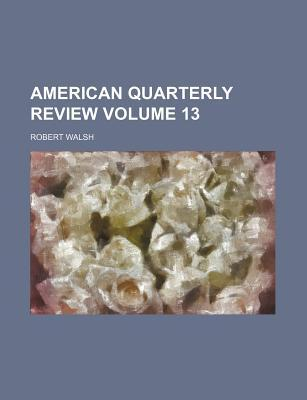 American Quarterly Review Volume 13