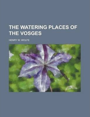 The Watering Places of the Vosges