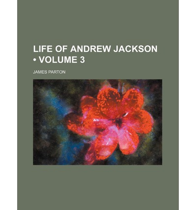 an introduction to the life of andrew jackson In lieu of an abstract, here is a brief excerpt of the content: editor's introduction the life of andrew jackson, major general in the service of the.