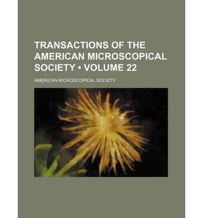 Transactions of the American Microscopical Society (Volume 22)
