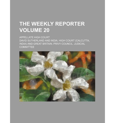 The Weekly Reporter Volume 20; Appellate High Court