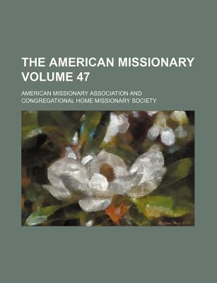 The American Missionary Volume 47
