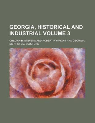 Georgia, Historical and Industrial Volume 3