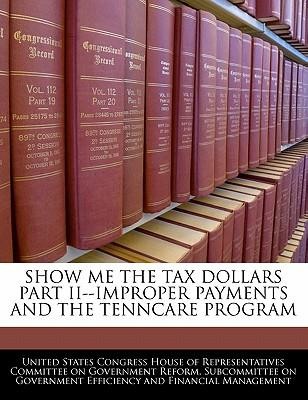 Show Me the Tax Dollars Part II--Improper Payments and the Tenncare Program