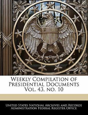 Weekly Compilation of Presidential Documents Vol. 43, No. 10