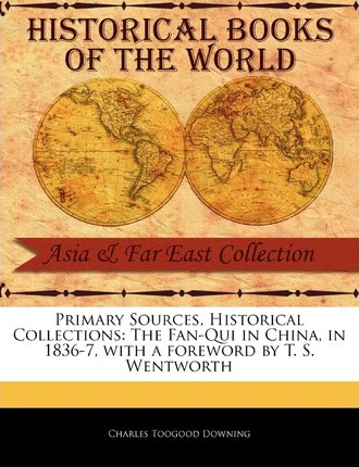 Bücher downloadet pdf The Fan-Qui in China, in 1836-7 in German DJVU by Charles Toogood Downing 9781241087982