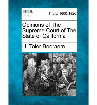 Opinions of the Supreme Court of the State of California