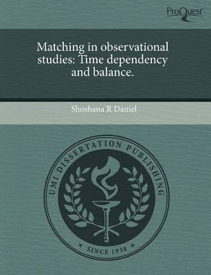 Matching in Observational Studies: Time Dependency and Balance