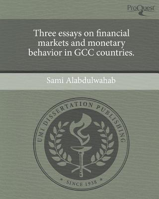 Three Essays on Financial Markets and Monetary Behavior in Gcc Countries.