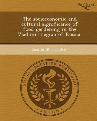 The Socioeconomic and Cultural Significance of Food Gardening in the Vladimir Region of Russia