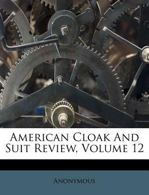 American Cloak and Suit Review, Volume 12
